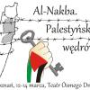 Al-Nakba. Palestyńskie wędrówki – Poznań 12-14 marca